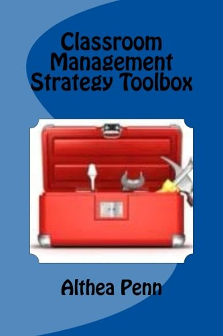 Classroom Management Strategy Toolbox: More than 25 Proactive and Practical  Classroom Management Strategies