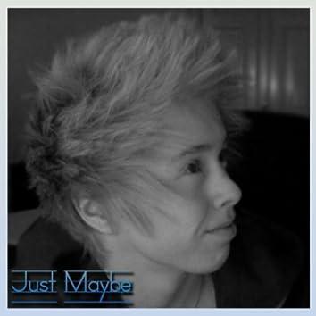 Just Maybe (Studio)