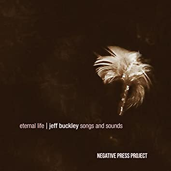 Eternal Life: Jeff Buckley Songs And Sounds