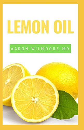 LEMON OIL: Everything You Need To Know About Lemon Oil