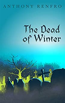The Dead of Winter by [Anthony Renfro]