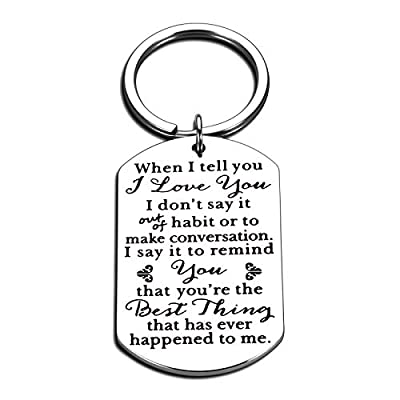 Valentines Gift Keychain for Men Women Male Female When I Tell You I Love You Keychain for Husband Wife Boyfriend Girlfriend Lovers Couples for Anniversary Christmas Gift for Surprise