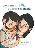 Com va arribar la Júlia a la panxa de la mama? (Catalan Edition)