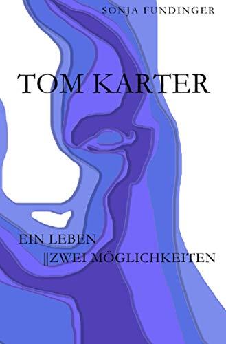 Tom Karter: Ein Leben || Zwei Möglichkeiten