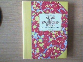 Atlas der spanischen Weine. Lagen, Produzenten, Weinstraßen