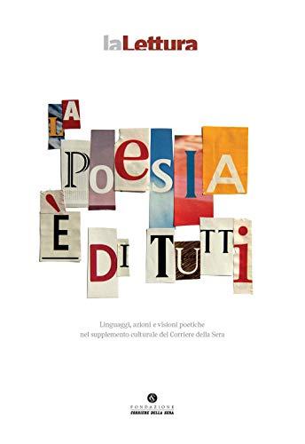 La poesia è di tutti. Linguaggi, azioni e visioni poetiche nel supplemento culturale del Corriere della Sera