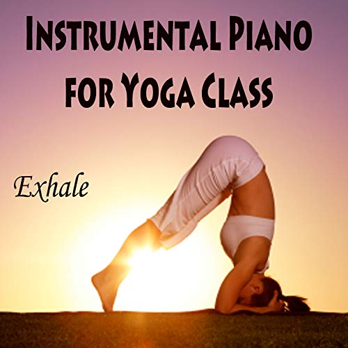 Instrumental Piano for Yoga Class - Exhale