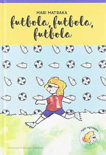Mari Matraka nº 4 - Futbola, futbola, futbola