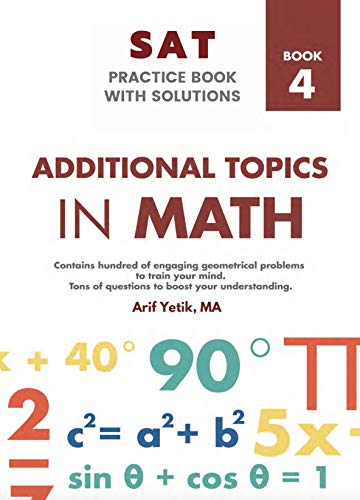 Sat Mathematics Practice Book With Solutions 4: Additional Topics in Math Front Cover