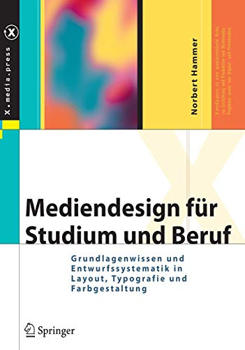 Mediendesign Für Studium Und Beruf: Grundlagenwissen Und Entwurfssystematik in Layout, Typografie Und Farbgestaltung