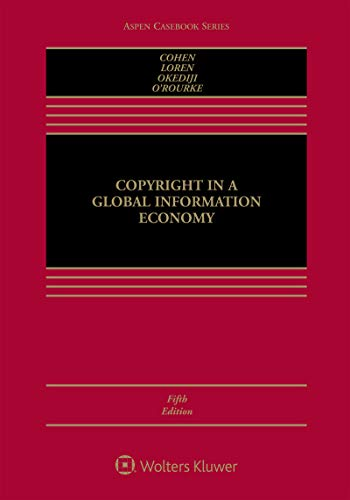 Copyright in a Global Information Economy (Aspen Casebook Series) (English Edition)