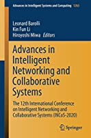 Advances in Intelligent Networking and Collaborative Systems: The 12th International Conference on Intelligent Networking and Collaborative Systems (INCoS-2020) (Advances in Intelligent Systems and Computing (1263))