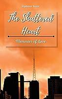 The Shattered Heart: Memories of Love