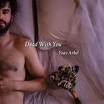 Dead With You