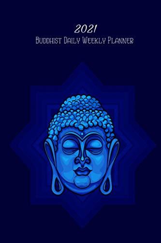 2021 Buddhist Daily Weekly Planner: 2021 6' x 9' Monthly Daily Planner Calendar Schedule Organizer Buddhism Buddhist Buddha Quote Verse Theme (Buddha ... Quote Weekly Monthly Planner Calendar 2021)