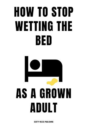 How To Stop Wetting The Bed As A Grown Adult: Inappropriate, hilariously funny lined notebook journal disguised as a real A5 paperback - prank joke gift for friends