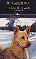 The Scarlet Plague (Illustrated) & The Call of the Wild (Prince Classics)