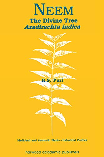 Neem: The Divine Tree Azadirachta indica (Medicinal and Aromatic Plants - Industrial Profiles Book 5) (English Edition)