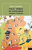 Polos vieiros do Fabulador. Cunqueiro e Pontevedra: 14 (Biblioteca Álvaro Cunqueiro)