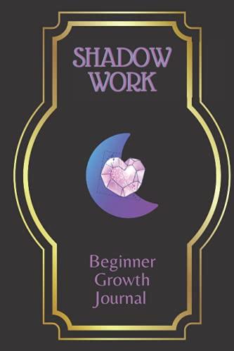 Shadow Work: Beginner Growth Journal