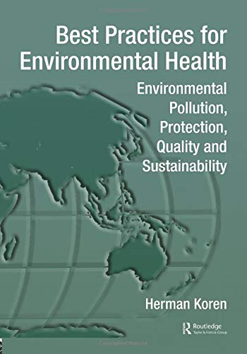 Best Practices for Environmental Health: Environmental Pollution, Protection, Quality and Sustainability (Best Practices