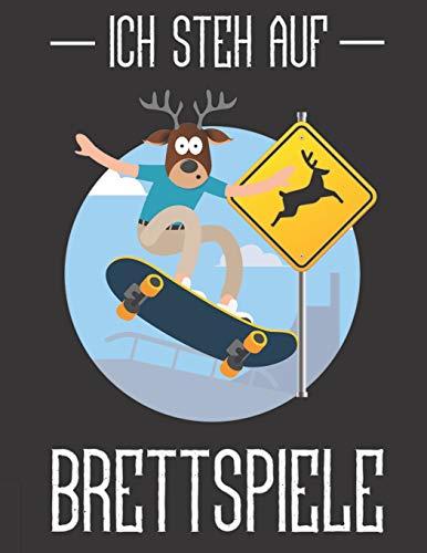 Notizbuch: für Skater und Skateboarder ♦ über 100 Seiten Dot Grid Punkteraster für alle Notizen, Tricks oder Skizzen ♦ A4+ Jounal Format ♦ Motiv: Ich steh auf Brettspiele