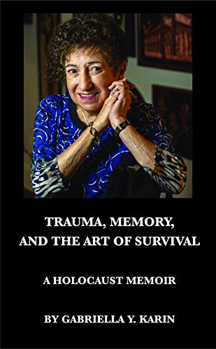 Trauma, Memory, and the Art of Survival: A Holocaust Memoir (English Edition)