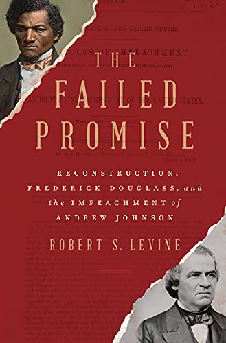 Image of The Failed Promise: Reconstruction, Frederick Douglass, and the Impeachment of Andrew Johnson