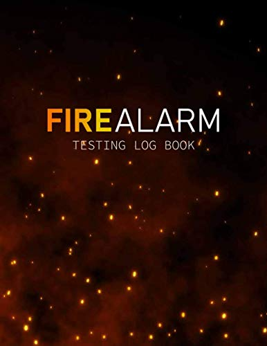 Fire Alarm Testing Log Book: Fire Inspection And Testing Log Book for Schools, Businesses, Landlords,…|Health And Safety Compliance Record Book & Fire Alarm Checklist