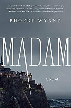 Madam: A Novel by [Phoebe Wynne]