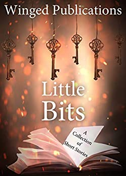 Little Bits: A compilation of short stories from the authors of Winged Publications by [Janice Thompson, J. Carol Nemeth, Cynthia Hickey, June Foster, Linda Siebold, Eliza Scalia, James Wright, Florence Witkop, LuAnn K. Edwards, Dana Mentink, Bonnie Engstrom,  Darlene Franklin,  Cindy M. Amos, Rita Peterson, Christina Rich]