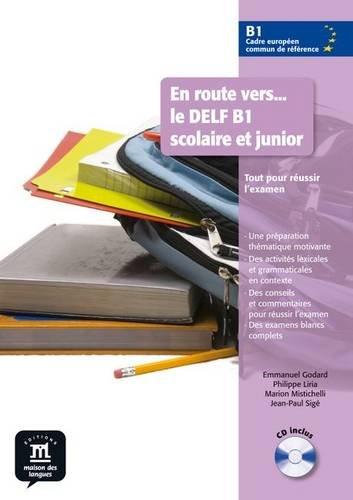 En route vers le DELF scolaire et junior B1 Libro del alumno + CD: Livre + CD B1 (Fle- Texto Frances)