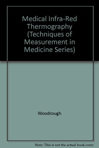 Medical Infra-Red Thermography (Techniques of Measurement in Medicine...