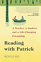 Reading with Patrick: A Teacher, a Student, and a Life-Changing Friendship