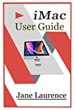 iMac User Guide: The Simple Guide in Effectively Mastering the 27 and 21 Inch Models with macOS Bigsur Tips and Tricks