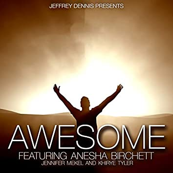 Awesome (feat. Anesha Birchett, Jennifer Mekel & Khirye Tyler)