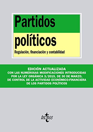 Partidos políticos: Regulación, financiación y contabilidad (Derecho - Biblioteca de Textos Legales)