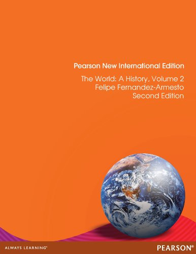 The World: Pearson New International Edition: A History, Volume 2 (English Edition)