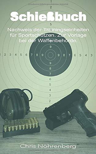 Schießbuch: Nachweis der Trainingseinheiten für Sportschützen. Zur Vorlage bei der Waffenbehörde.