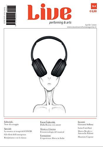 Aprile 2020 - LIVE Performing & Arts: Magazine di Musica e Cultura