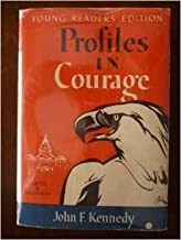 Profiles in Courage-Young Readers Edition, 1st Edition