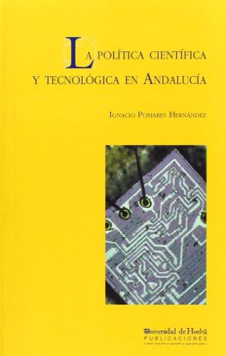 La política científica y tecnológica en Andalucía: Modelos y fundamentos económicos de las políticas de innovación (Jovellanos)
