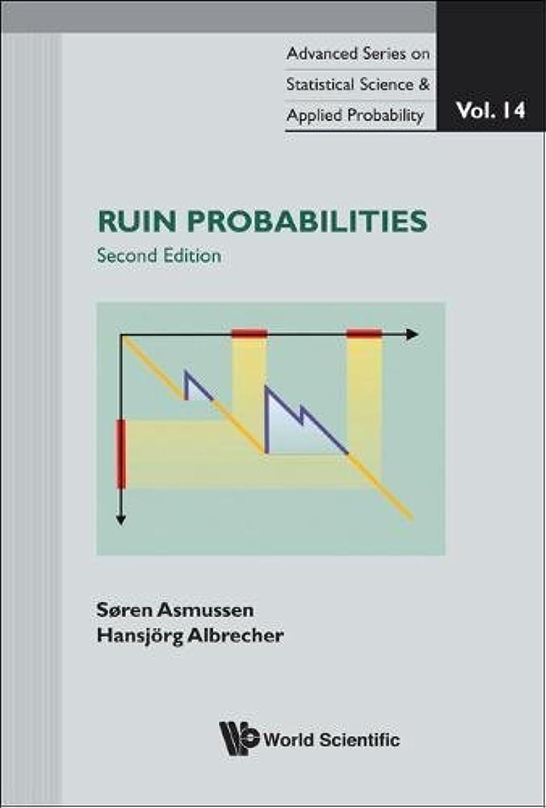 メッセージ脅迫重さRuin Probabilities (Advanced Series on Statistical Science & Applied Probability)