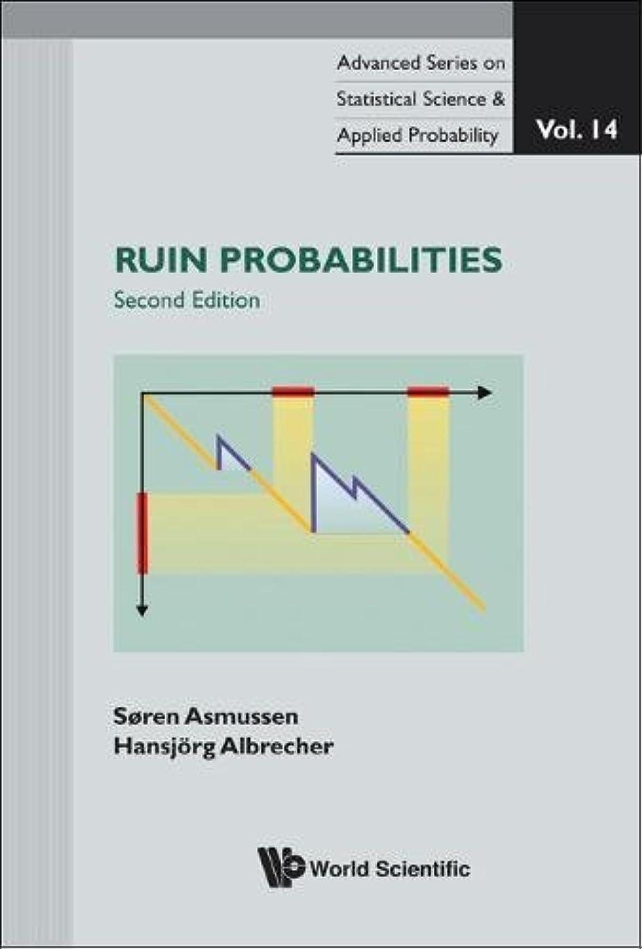関与する学校教育疲労Ruin Probabilities (Advanced Series on Statistical Science & Applied Probability)
