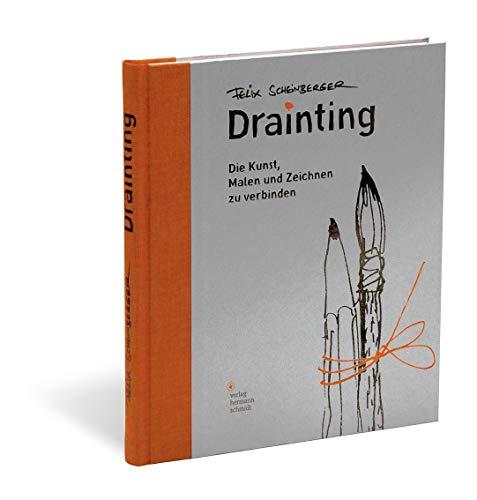 Drainting: Die Kunst, malen und zeichnen zu verbinden
