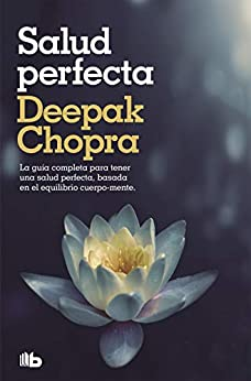 Salud perfecta: EDICION REVISADA Y ACTUALIZADA de [Deepak Chopra]