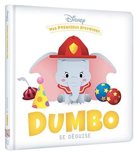 DISNEY - Mes Premières Histoires - Dumbo se déguise: .
