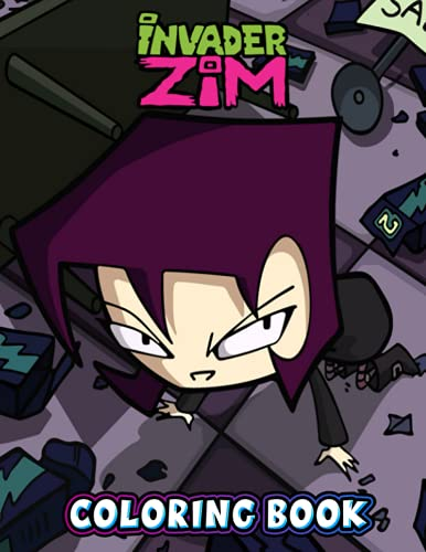 Invader Zim Coloring Book: Amazing gift for All Ages and Fans Invader Zim with High Quality Image.– 50+ GIANT Great Pages with Premium Quality Images.