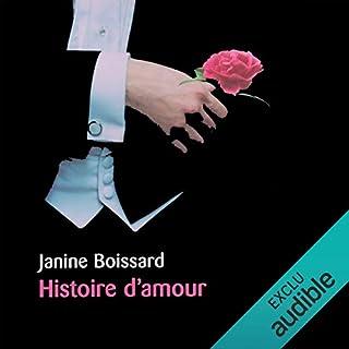 Histoire d'amour                    De :                                                                                                                                 Janine Boissard                               Lu par :                                                                                                                                 Monique Rousseau                      Durée : 8 h et 2 min     13 notations     Global 4,2
