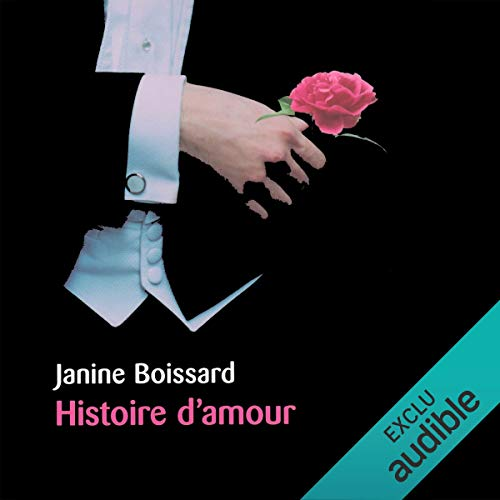 Histoire d'amour                    By:                                                                                                                                 Janine Boissard                               Narrated by:                                                                                                                                 Monique Rousseau                      Length: 8 hrs and 2 mins     Not rated yet     Overall 0.0
